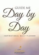 Guide Me Day by Day Inspirational Daily Planner