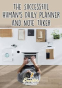 The Successful Human's Daily Planner and Note Taker