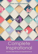 Complete Inspirational Executive Daily Planner and Appointment Book