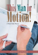 This Man in Motion! a Man's Daily Planner