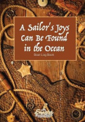 A Sailor's Joys Can Be Found in the Ocean