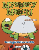 Mystery Match! Puzzling Activities for Kids Activity Book