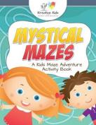 Mystical Mazes