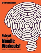 Network of Noodle Workouts! Adult Maze Activity Book