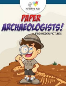 Paper Archaeologists! Find Hidden Pictures