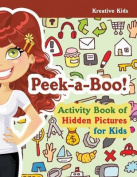 Peek-A-Boo! Activity Book of Hidden Pictures for Kids