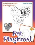 Pet Playtime! Connect the Dots Activity Book