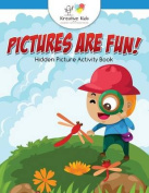 Pictures Are Fun! Hidden Picture Activity Book