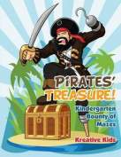Pirates' Treasure! Kindergarten Bounty of Mazes