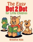 The Easy Dot 2 Dot for Little Children