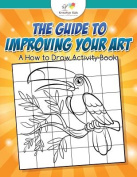 The Guide to Improving Your Art