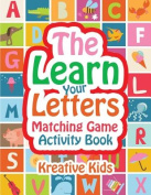 The Learn Your Letters Matching Game Activity Book