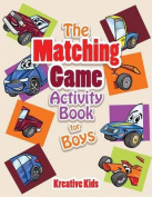 The Matching Game Activity Book for Boys Activity Book