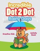 Incredible Dot 2 Dot for Rainy Days Activity Book Book