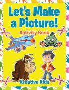 Let's Make a Picture! Activity Book