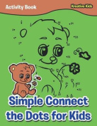 Simple Connect the Dots for Kids Activity Book