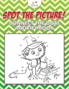 Spot the Picture! Connect the Dots Activity Book