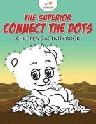 The Superior Connect the Dots Children's Activity Book
