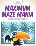 Maximum Maze Mania