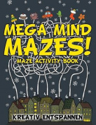 Mega Mind Mazes! Maze Activity Book