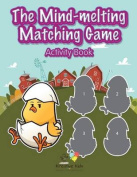 The Mind-Melting Matching Game Activity Book