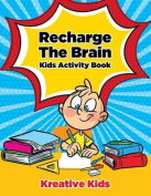 Recharge the Brain Kids Activity Book