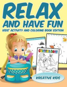 Relax and Have Fun Kids' Activity and Coloring Book Edition