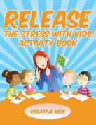 Release the Stress with Kids Activity Book