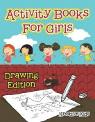 Activity Books for Girls Drawing Edition