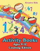 Activity Books Ages 9-12 Counting Edition