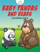Baby Pandas and Bears Coloring Book