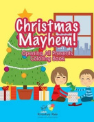 Christmas Mayhem! Opening All Presents Coloring Book