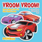 Vroom Vroom! Cars That Live in the Fast Lane