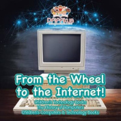 From the Wheel to the Internet! Children's Technology Books