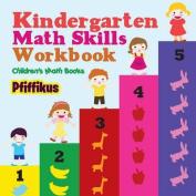Kindergarten Math Skills Workbook - Children's Math Books