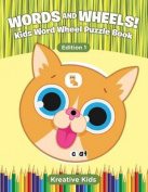 Words and Wheels! Kids Word Wheel Puzzle Book Edition 1