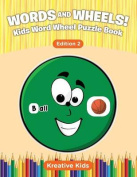 Words and Wheels! Kids Word Wheel Puzzle Book Edition 2