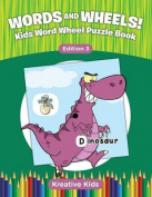 Words and Wheels! Kids Word Wheel Puzzle Book Edition 3