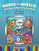 Words and Wheels! Kids Word Wheel Puzzle Book Edition 4