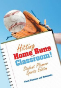 Hitting Home Runs in the Classroom! Student Planner Sports Edition.