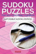 Sudoku Puzzles That Will Challenge Your Brain - Impossible Sudoku Edition