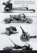 Illustrated Record of German Army Equipment 1939-1945volume II Artillery (in Two Parts) Volume One