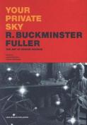 Your Private Sky R. Buckminster Fuller