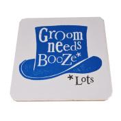 Bright Side Groom Needs Booze Coaster
