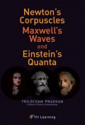 Newton's Corpuscles, Maxwell's Waves, and Einstein's Quanta