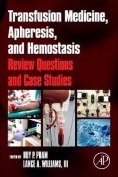 Transfusion Medicine, Apheresis, and Hemostasis
