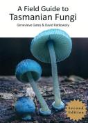 A Field Guide to Tasmanian Fungi