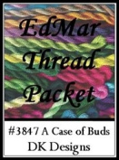 A Case of Buds - DK Designs EdMar thread pkt #3847