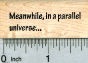 Parallel Universe Rubber Stamp, Caption or Saying