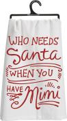 Primitives By Kathy - Who Needs Santa When You Have Mimi Tea Towel